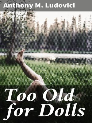 cover image of Too Old for Dolls