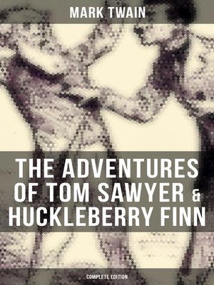 cover image of The Adventures of Tom Sawyer & Huckleberry Finn--Complete Edition
