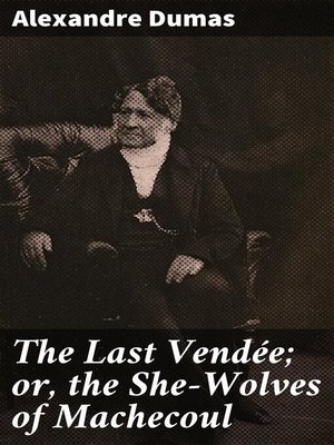 cover image of The Last Vendée; or, the She-Wolves of Machecoul