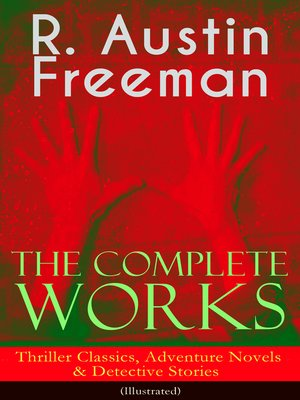cover image of The Complete Works of R. Austin Freeman