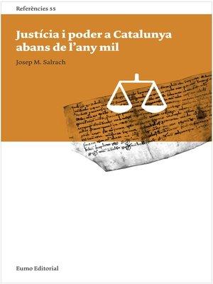 cover image of Justícia i poder a Catalunya abans de l'any mil
