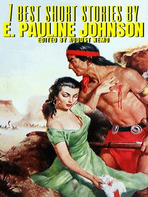 cover image of 7 best short stories by E. Pauline Johnson