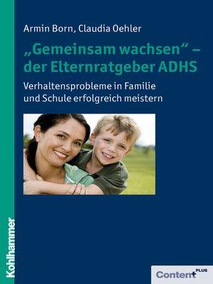 """cover image of """"Gemeinsam wachsen""""--der Elternratgeber ADHS"""