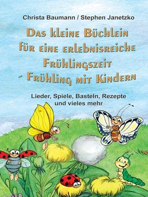 cover image of Das kleine Büchlein für eine erlebnisreiche Frühlingszeit