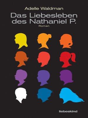 cover image of Das Liebesleben des Nathaniel P.