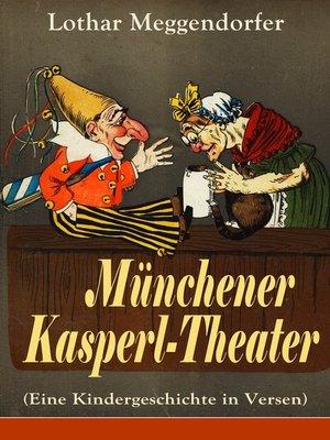 cover image of Münchener Kasperl-Theater (Eine Kindergeschichte in Versen)