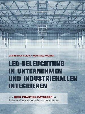 cover image of LED-Beleuchtung in Unternehmen und Industriehallen integrieren