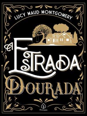 cover image of A estrada dourada