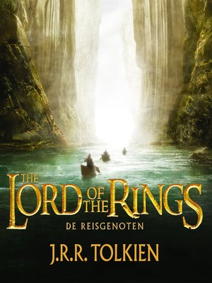 cover image of The lord of the rings--De reisgenoten