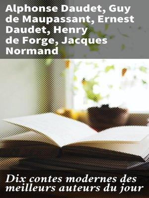 cover image of Dix contes modernes des meilleurs auteurs du jour
