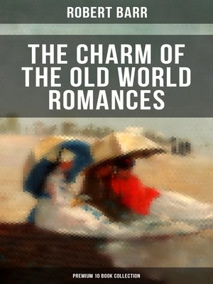 cover image of THE CHARM OF THE OLD WORLD ROMANCES – Premium 10 Book Collection