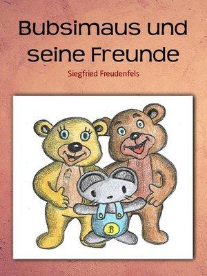 cover image of Bubsimaus und seine Freunde