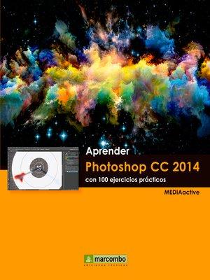 cover image of Aprender Photoshop CC 2014 con 100 ejercicios prácticos