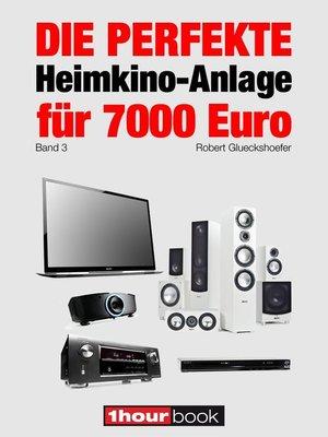cover image of Die perfekte Heimkino-Anlage für 7000 Euro (Band 3)