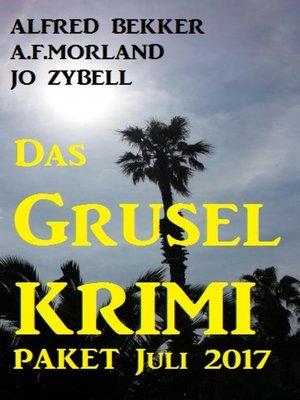 cover image of Das Grusel Krimi Paket Juli 2017