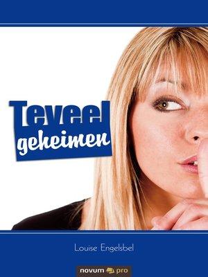 cover image of Teveel geheimen