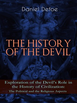 cover image of The History of the Devil – Exploration of the Devil's Role in the History of Civilization