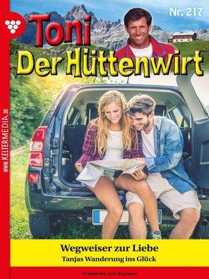 cover image of Toni der Hüttenwirt 217 – Heimatroman