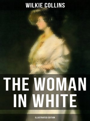 cover image of The Woman in White (Illustrated Edition)
