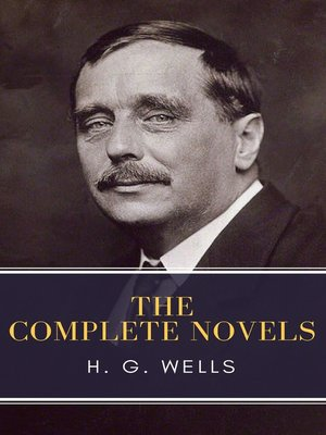 cover image of The Complete Novels of H. G. Wells