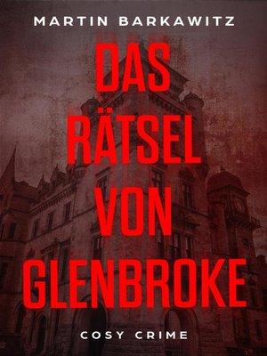 cover image of Das Rätsel von Glenbroke