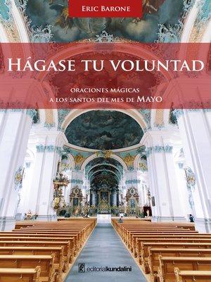 cover image of Hágase tu voluntad. Oraciones mágicas a los Santos del mes de Mayo