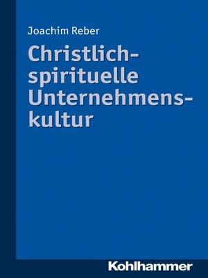 cover image of Christlich-spirituelle Unternehmenskultur