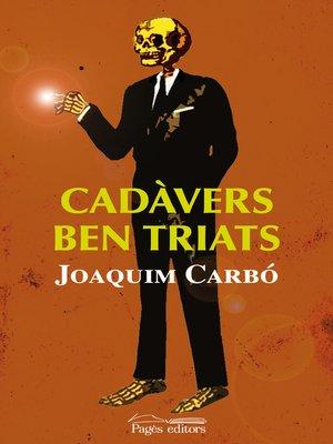 cover image of Cadàvers ben triats