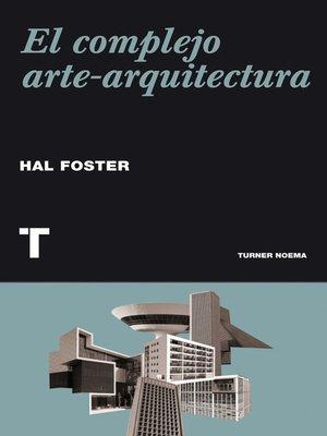 cover image of El complejo arte-arquitectura