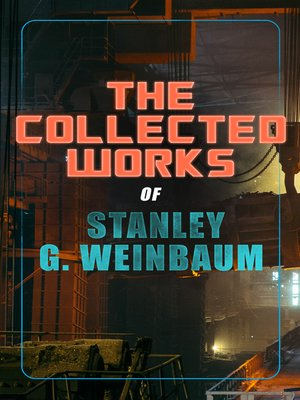 cover image of The Collected Works of Stanley G. Weinbaum