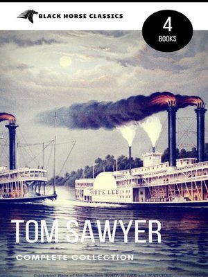 cover image of Tom Sawyer Collection--All Four Books [Free Audiobooks Includes 'Adventures of Tom Sawyer,' 'Huckleberry Finn'+ 2 more sequels] (Black Horse Classics)