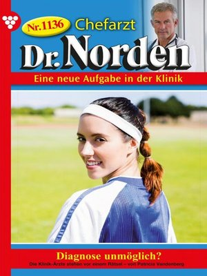cover image of Chefarzt Dr. Norden 1136 – Arztroman