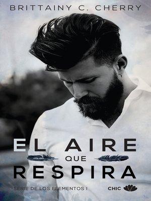 cover image of El aire que respira (Los Elementos 1)