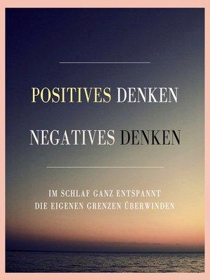 cover image of Positives Denken. Negatives Denken.