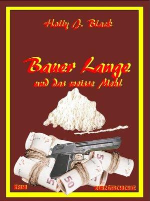 cover image of Bauer Lange und das weiße Mehl