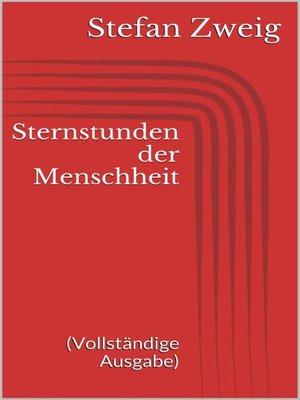 cover image of Sternstunden der Menschheit (Vollständige Ausgabe)