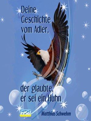 cover image of Deine Geschichte vom Adler, der glaubte, er sei ein Huhn