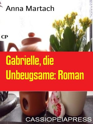 cover image of Gabrielle, die Unbeugsame