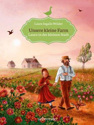 cover image of Unsere kleine Farm--Laura in der kleinen Stadt (Bd. 6)