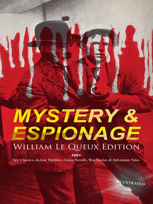 cover image of MYSTERY & ESPIONAGE--William Le Queux Edition