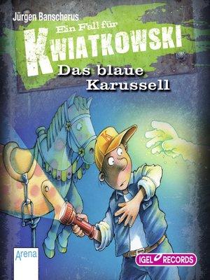 cover image of Ein Fall für Kwiatkowski. Das blaue Karussell
