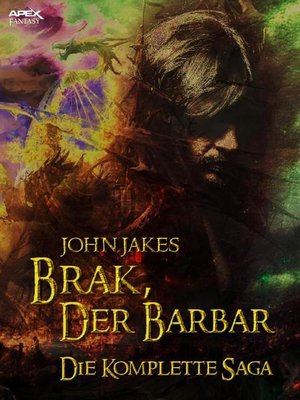 cover image of BRAK, DER BARBAR--DIE KOMPLETTE SAGA