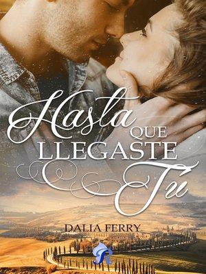 cover image of Hasta que llegaste tú