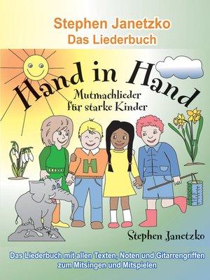 cover image of Hand in Hand--20 Mutmachlieder für starke Kinder