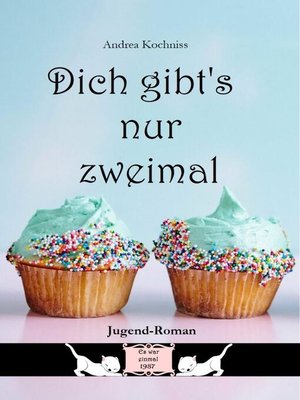 cover image of Dich gibt's nur zweimal