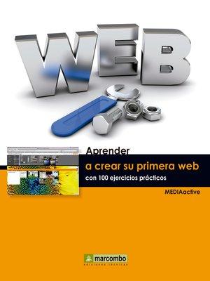 cover image of Aprender a crear su primera página web con 100 ejercicios prácticos