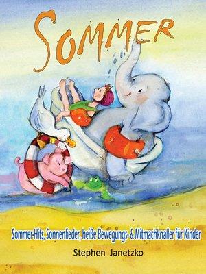 cover image of Sommer--Sommer-Hits, Sonnenlieder, heiße Bewegungs- und Mitmachknaller für Kinder