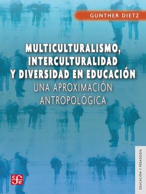 cover image of Multiculturalismo, interculturalidad y diversidad en educación