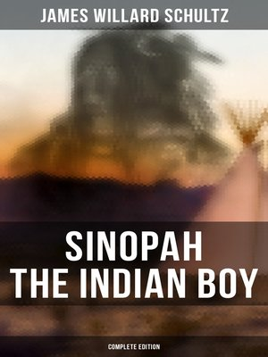 cover image of Sinopah the Indian Boy (Complete Edition)