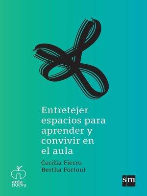 cover image of Entretejer espacios para aprender y convivir en el aula